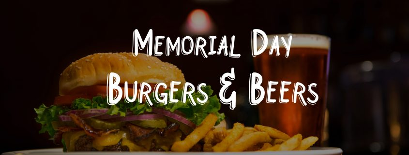 Memorial Day Burgers & Beers